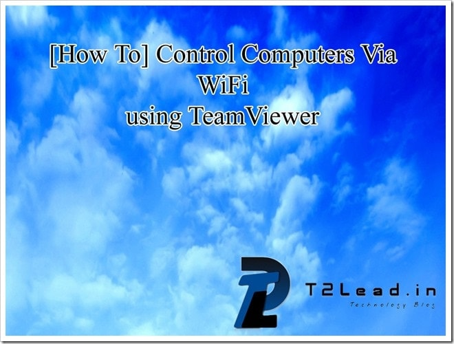 [How To] Control Computers Via WiFi using TeamViewer