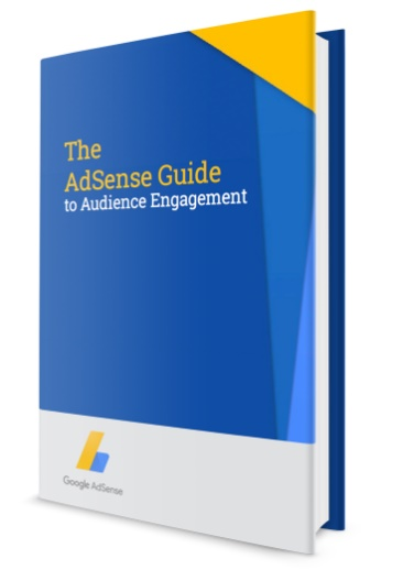 The AdSense Guide to Audience Engagement