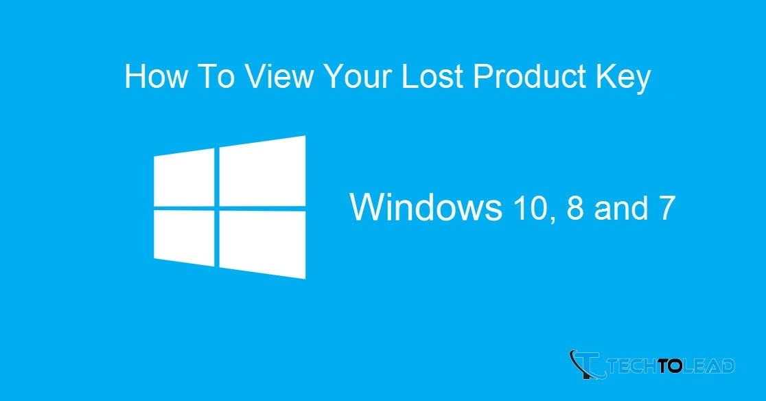How To View Your Lost Product Key of Windows 10, 8 and 7 Without Any Software