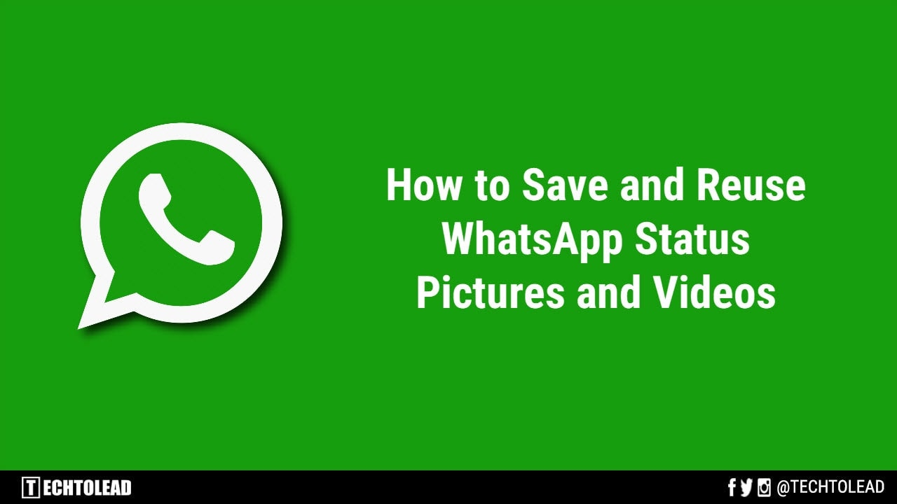 How To Save And Reuse Whatsapp Status Pictures And Videos