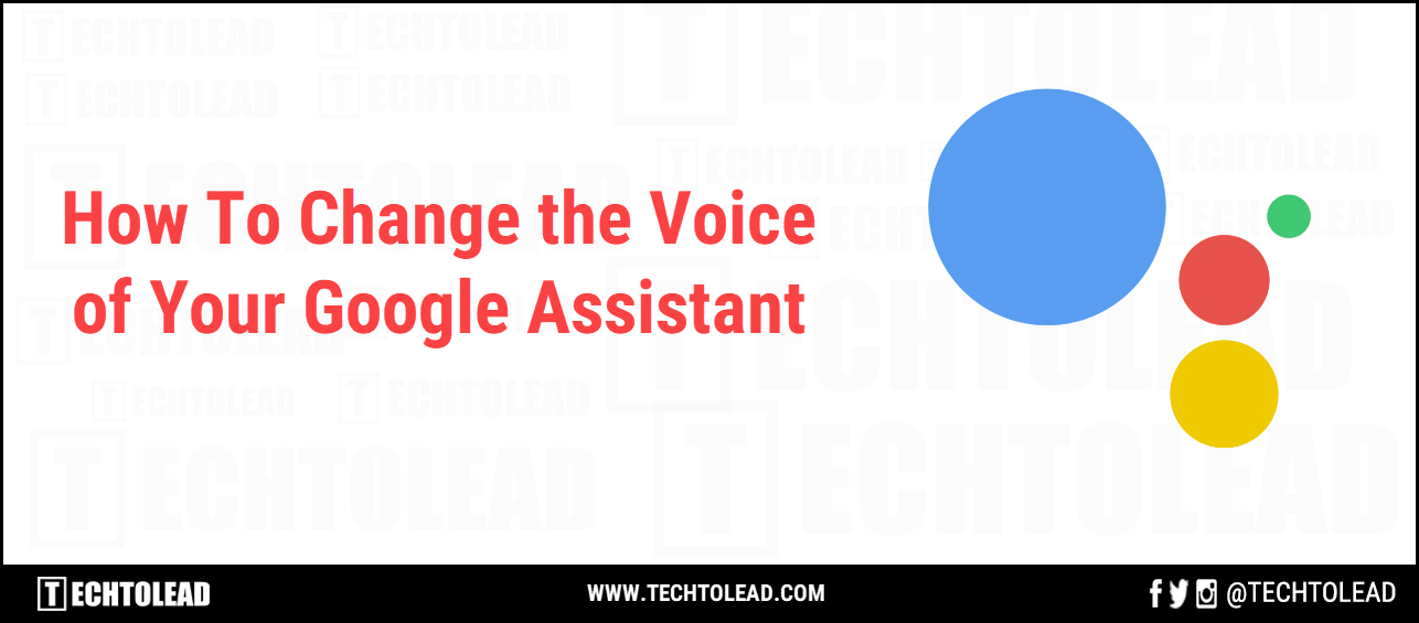 How To Change The Voice Of Your Google Assistant