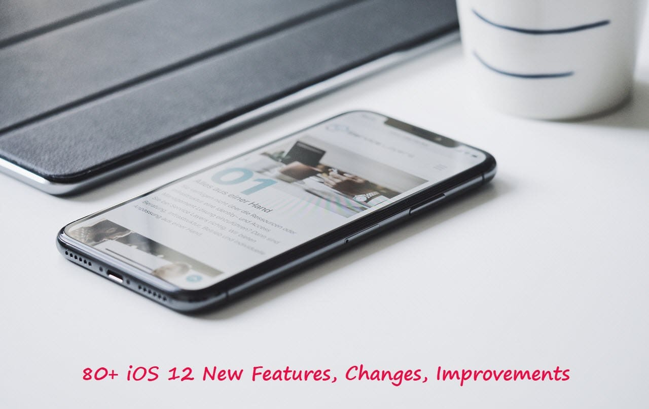 IOS 12 Complete Features, Changes And Improvements